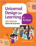 Universal Design for Learning in Action: 100 Ways to Teach All Learners by Whitney Rapp