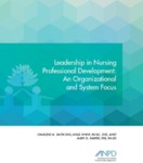 Leadership in Nursing Professional Development: An Organizational and System Focus